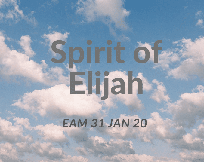 Spirit of Elijah – School of Prophecy – 31st Jan 2019