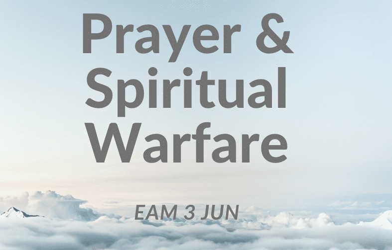 Prayer & Spiritual Warfare 3rd June
